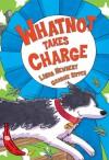 Whatnot Takes Charge - Linda Newberry, Linda Newberry