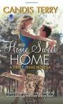 Home Sweet Home: A Sweet, Texas Novella - Candis Terry