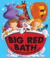 Big Red Bath. Julia Jarman & Adrian Reynolds - Julia Jarman
