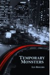 Temporary Monsters - Ian Rogers