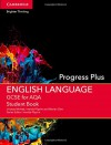 GCSE English Language for AQA Progress Plus Student Book - Lindsay McNab, Imelda Pilgrim, Marian Slee, Imelda Pilgrim