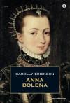Anna Bolena (Oscar storia Vol. 360) - Carolly Erickson, Giuseppe Pallavicini Caffarelli