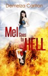 Mel Goes to Hell (Mel Goes to Hell, #3) - Demelza Carlton