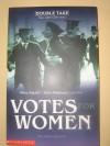 Votes for Women (Double Take) - Belinda Hollyer