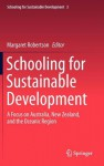 Schooling for Sustainable Development:: A Focus on Australia, New Zealand, and the Oceanic Region - Margaret Robertson