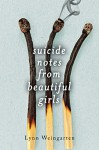 Suicide Notes from Beautiful Girls - Lynn Weingarten