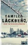 Die Schneelöwin: Kriminalroman (Ein Falck-Hedström-Krimi, Band 9) - Camilla Läckberg, Katrin Frey