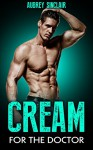 Romance: Cream For The Doctor: A Medical Romance Story - A. Sinclair