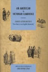 """An American in Victorian Cambridge: Charles Astor Bristed's """"Five Years in an English University"""" - Charles Astor Bristed, Christopher Stray, Patrick Leary"""