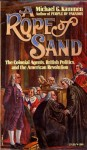 A Rope of Sand: The Colonial Agents, British Politics, and the American Revolution - Michael Kammen