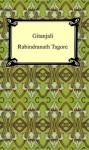 Gitanjali - Rabindranath Tagore, W.B. Yeats