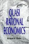 Quasi Rational Economics - Richard H. Thaler