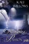 Designing Passion - Kali Willows