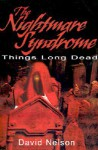 The Nightmare Syndrome: Things Long Dead - David Nelson