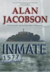 Inmate 1577: Karen Vail Novel #4 - Alan Jacobson