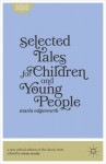 Selected Tales for Children and Young People - Maria Edgeworth, Susan Manly