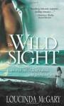 The Wild Sight - Loucinda McGary