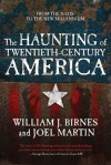 The Haunting of Twentieth-Century America (The Haunting of America) - William J. Birnes, Joel Martin