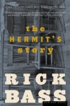 The Hermit's Story: Stories - Rick Bass