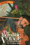 The Incredible Voyage: A Personal Odyssey - Tristan Jones