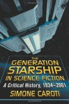 The Generation Starship in Science Fiction: A Critical History, 1934-2001 - Simone Caroti