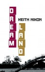 Dream Land: A Konstantin Novella (The Konstantin Novellas Book 1) - Keith Nixon