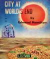 City at World's End - Edmond Hamilton, Mark Douglas Nelson