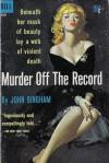 Murder Off the Record - John Bingham
