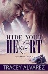 Hide Your Heart: A New Zealand Small Town Romance (Far North Series Book 1) - Tracey Alvarez, Book Cover by Design