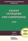 Zasady ustrojowe Unii Europejskiej. Tom II. - Jan Barcz