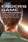 Ender's Game and Philosophy: Genocide Is Child's Play - D.E. Wittkower, Lucinda Rush