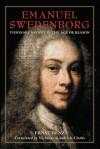 Emanuel Swedenborg: Visionary Savant in the Age of Reason - Ernst Benz, Nicholas Goodrick-Clarke