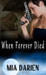 When Forever Died - Mia Darien
