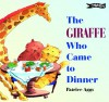The Giraffe Who Came To Dinner - Patrice Aggs