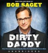 Dirty Daddy CD: The Chronicles of a Family Man Turned Filthy Comedian - Bob Saget