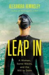 Leap In: A Woman, Some Waves, and the Will to Swim - Heminsley, Alexandra