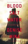 Blood, Salt, Water: An Alex Morrow Novel (Alex Morrow Novels) - Denise Mina