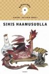 Sihis Haamusuolla - Harri István Mäki, Mika Launis