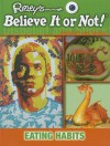 Seeing Is Believing: Eating Habits - Ripley Entertainment Inc.