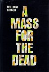 A Mass for the Dead - William Gibson