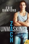 Unmasking Zach (Ellery College) - Edie Danford