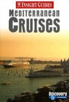 Insight Guides Mediterranean Cruises - Insight Guides, Insight Guides