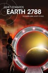 Earth 2788: The Earth Girl Short Stories - Janet Edwards