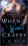 When Wicked Craves - J.K. Beck