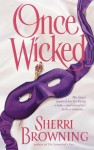 Once Wicked - Sherri Browning