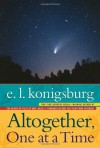 Altogether, One at a Time - E.L. Konigsburg, Gail E. Haley, Mercer Mayer, Gary Parker, Laurel Schindelman