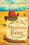 Montana Rose (Montana Marriages Series #1) - Mary Connealy