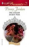 The Italian Duke's Wife (By Royal Command) (Harlequin Presents #2529) - Penny Jordan