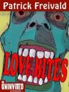 Love Bites - Patrick Freivald