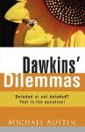 Dawkins' Dilemmas - Michael Austin